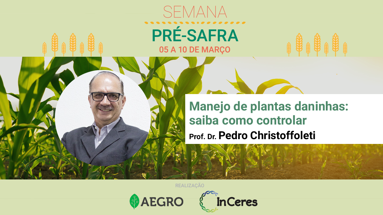 Manejo de plantas daninhas: saiba como controlar - Prof. Dr. Pedro Christoffoleti (Semana da Pré-Safra #2)