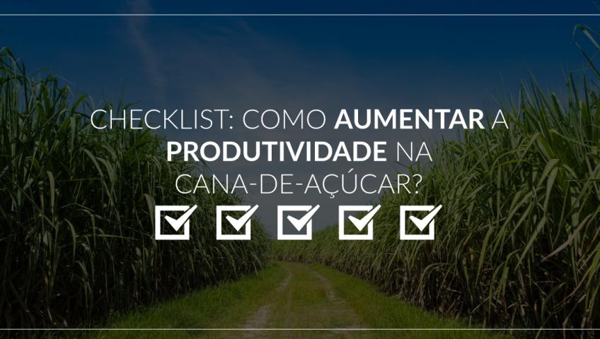 Checklist-como-aumentar-a-produtividade-na-cana