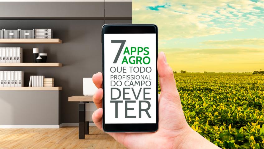 7-app-agro-que-todo-profissional-do-campo-deve-ter