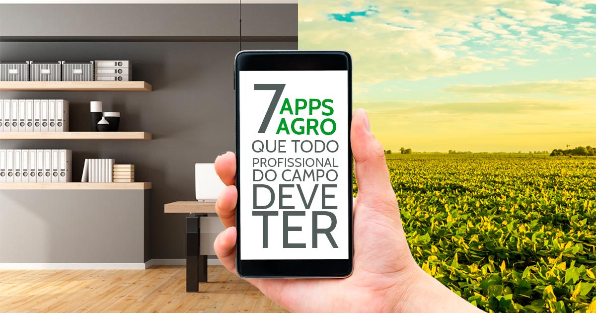 7 aplicativos agro que todo profissional do campo deve ter